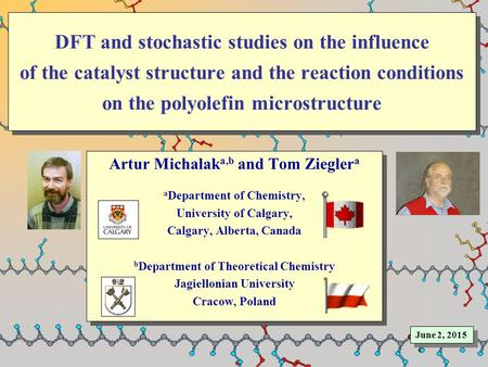 DFT and stochastic studies on the influence of the catalyst structure and the reaction conditions on the polyolefin microstructure Artur Michalak a,b and.