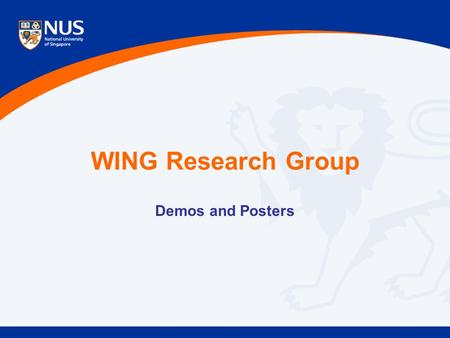 WING Research Group Demos and Posters. Min-Yen Kan, Digital Libraries 22nd CSAIL MIT Workshop Demos SlideSeer (M.-Y. Kan) Coordinating presentation slides.