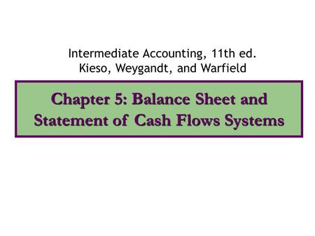 Chapter 5: Balance Sheet and Statement of Cash Flows Systems