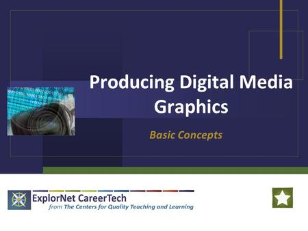 Producing Digital Media Graphics Basic Concepts. Producing Digital Media Graphics  Key Design Elements of Design:  Line  Color  Volume  Movement.