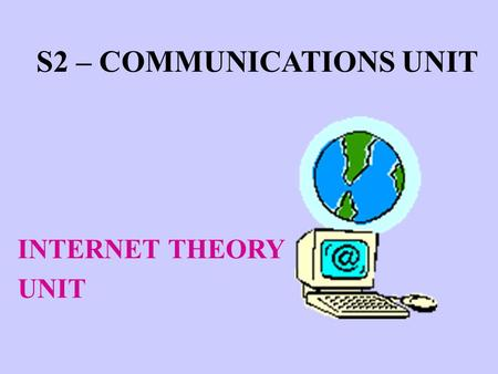 S2 – COMMUNICATIONS UNIT