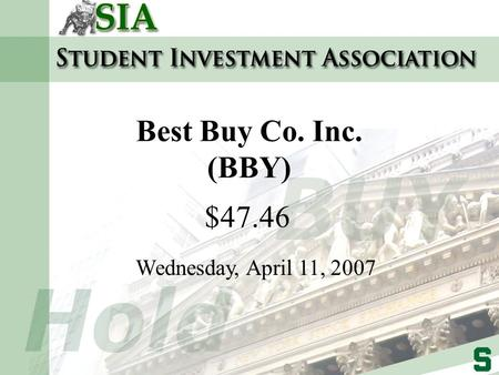 Best Buy Co. Inc. (BBY) $47.46 Wednesday, April 11, 2007.