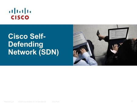 © 2006 Cisco Systems, Inc. All rights reserved.Cisco PublicPresentation_ID 1 Cisco Self- Defending <strong>Network</strong> (SDN)