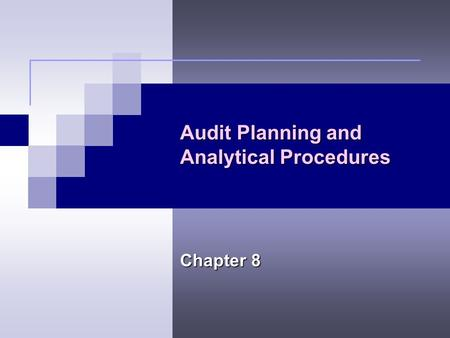 Audit Planning and Analytical Procedures Chapter 8.