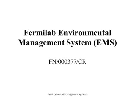 Fermilab Environmental Management System (EMS)
