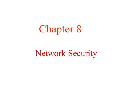 Network Security Chapter 8. Cryptography Introduction to Cryptography Substitution Ciphers Transposition Ciphers One-Time Pads Two Fundamental Cryptographic.