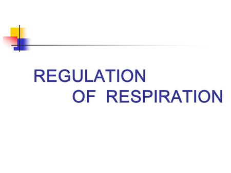 REGULATION OF RESPIRATION. Theory Preparations before operation Operation in neck Item outline.