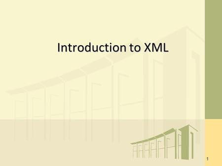 1 Introduction to XML. XML eXtensible implies that users define tag content Markup implies it is a coded document Language implies it is a metalanguage.