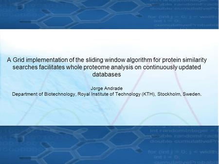 A Grid implementation of the sliding window algorithm for protein similarity searches facilitates whole proteome analysis on continuously updated databases.