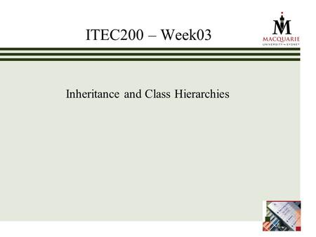 ITEC200 – Week03 Inheritance and Class Hierarchies.