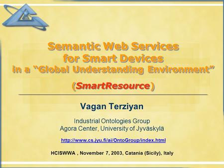 "Semantic Web Services for Smart Devices in a ""Global Understanding Environment"" () Semantic Web Services for Smart Devices in a ""Global Understanding Environment"""