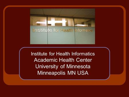Institute for Health Informatics Academic Health Center University of Minnesota Minneapolis MN USA.