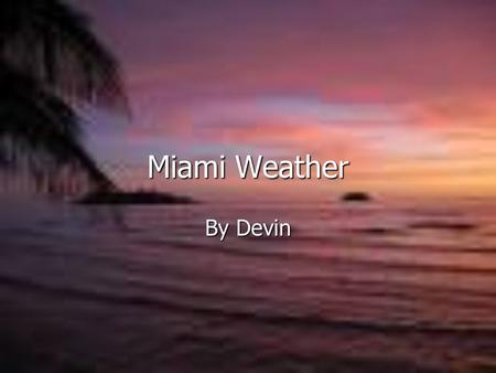 By Devin Miami Weather. Good Morning Miami Today the current weather condition in Miami, Florida is partly cloudy with the temperature of 80 degrees Fahrenheit.