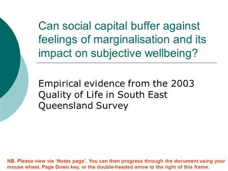 Can social capital buffer against feelings of marginalisation and its impact on subjective wellbeing? Empirical evidence from the 2003 Quality of Life.