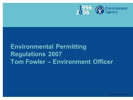 Environmental Permitting Regulations Tom Fowler – Environment Officer