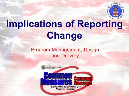 Implications of Reporting Change Program Management, Design and Delivery.