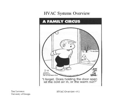 HVAC Systems Overview HVAC Overview - # 1 Tom Lawrence
