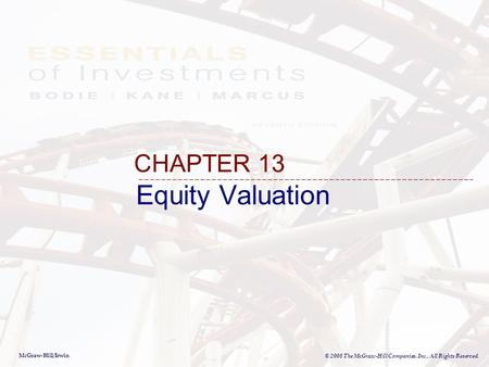 McGraw-Hill/Irwin © 2008 The McGraw-Hill Companies, Inc., All Rights Reserved. Equity Valuation CHAPTER 13.