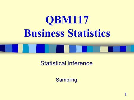 QBM117 Business Statistics Statistical Inference Sampling 1.