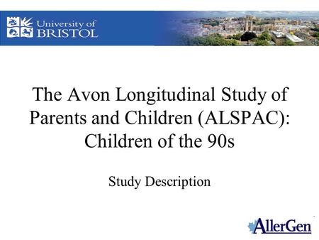 The Avon Longitudinal Study of Parents and Children (ALSPAC): Children of the 90s Study Description.