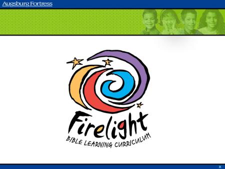 Welcome to Firelight II! The Firelight II Concept Components of Firelight II How Firelight II Works Preparation for Coordinators and Leaders Firelight.