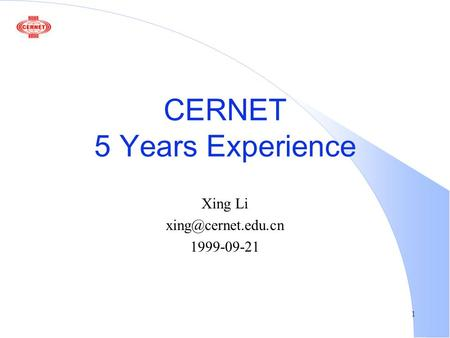 1 CERNET 5 Years Experience Xing Li 1999-09-21.