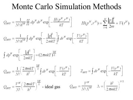 Monte Carlo Simulation Methods - ideal gas. Calculating properties by integration.