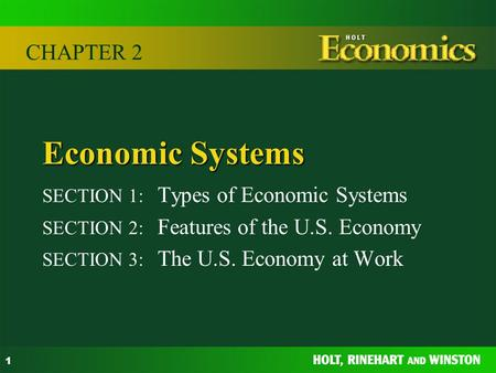 Economic Systems CHAPTER 2 SECTION 1: Types of Economic Systems