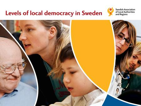 The Swedish Association of Local Authorities and Regions (SALAR) SALAR represents Sweden's 290 municipalities and 20 county councils/regions. It acts.