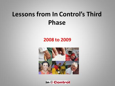 1 Lessons from In Control's Third Phase 2008 to 2009.
