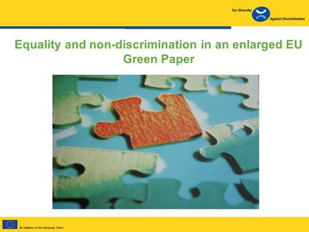 Equality and non-discrimination in an enlarged EU Green Paper.