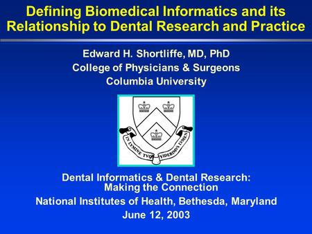 Edward H. Shortliffe, MD, PhD College of Physicians & Surgeons