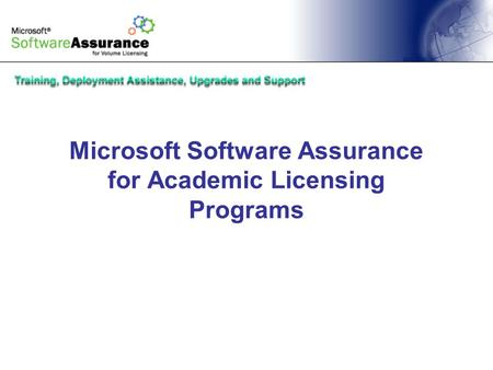 Microsoft Software Assurance for Academic Licensing Programs.
