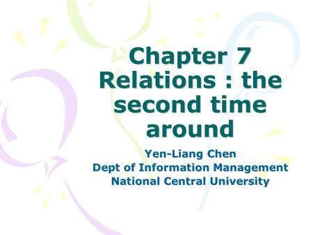 Chapter 7 Relations : the second time around