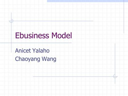 Ebusiness Model Anicet Yalaho Chaoyang Wang. E-loan.com Marketplace providing loans No control of inventory Make revenue by selling online No price setting.