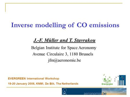 Inverse modelling of CO emissions J.-F. Müller and T. Stavrakou Belgian Institute for Space Aeronomy Avenue Circulaire 3, 1180 Brussels