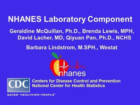 NHANES Laboratory Component Barbara Lindstrom, M.SPH., Westat