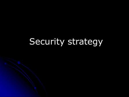 Security strategy. What is security strategy? How an organisation plans to protect and respond to security attacks on their information technology assets.