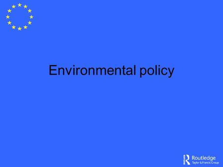 Environmental policy. Key questions Impact of green policy and initiatives on business: –cost and bureaucratic burden –stimulus to innovation and greater.