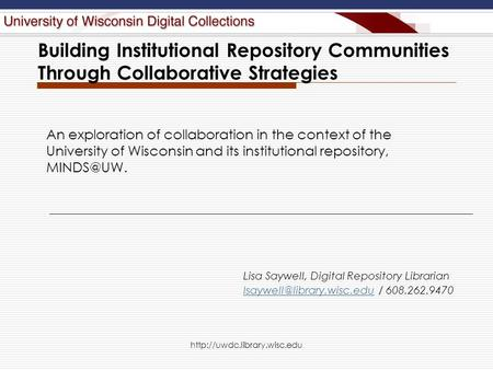 Building Institutional Repository Communities Through Collaborative Strategies An exploration of collaboration in the context.