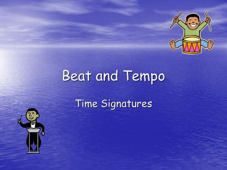 Beat and Tempo Time Signatures. Beat Beat  is a unit of measurement. The beat is related to the pulse/feel of the music, which is related to the time.