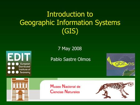 Pablo Sastre Olmos Introduction to Geographic Information Systems (GIS) 7 May 2008.