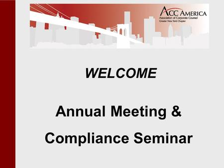 WELCOME Annual Meeting & Compliance Seminar. Code of Conduct - Impact on Corporate Culture by Andy Greenstein Knight Capital Group, Inc.