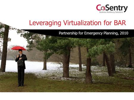 Leveraging Virtualization for BAR Partnership for Emergency Planning, 2010.