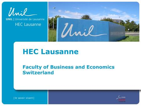 HEC Lausanne Faculty of Business and Economics Switzerland.