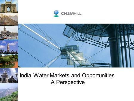<strong>India</strong> <strong>Water</strong> Markets and Opportunities A Perspective.