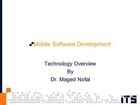 Mobile Software Development Technology Overview By Dr. Maged Nofal.