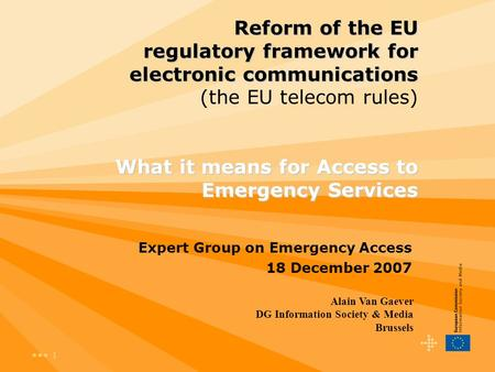 1 Reform of the EU regulatory framework for electronic communications What it means for Access to Emergency Services Reform of the EU regulatory framework.
