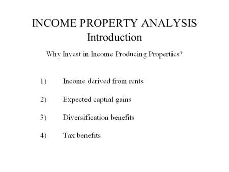 INCOME PROPERTY ANALYSIS Introduction. INCOME PROPERTY ANALYSIS Acquisition Cash Flows.