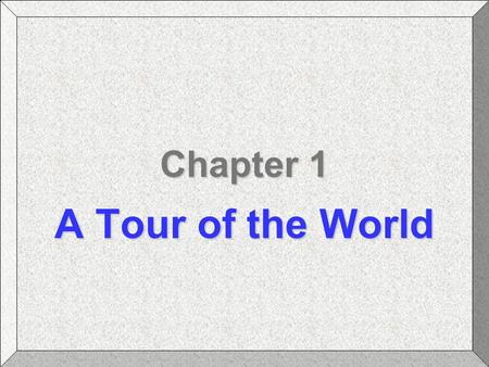 Chapter 1 A Tour of the World. Chapter 1: A Tour of the WorldBlanchard: Macroeconomics Slide #2 Chapter Topics The United States The European Union Japan.